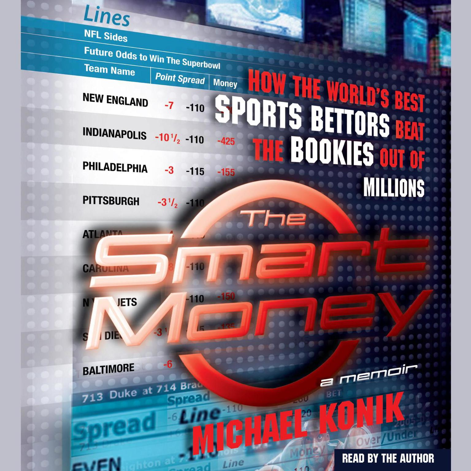 Printable The Smart Money: How the World's Best Sports Bettors Beat the Bookies Out of Millions Audiobook Cover Art