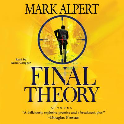Final Theory: A Novel Audiobook, by Mark Alpert