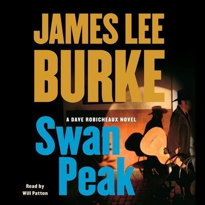 Swan Peak (Abridged): A Dave Robicheaux Novel Audiobook, by James Lee Burke