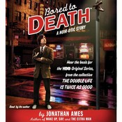 Bored to Death: A Noir-otic Story Audiobook, by Jonathan Ames