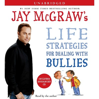 Jay McGraws Life Strategies for Dealing with Bullies Audiobook, by Jay McGraw