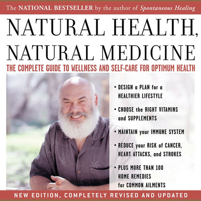 Natural Health, Natural Medicine: The Complete Guide to Wellness and Self-Care for Optimum Health Audiobook, by Andrew Weil