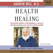 Health and Healing: The Philosophy of Integrative Medicine and Optimum Health Audiobook, by Andrew Weil