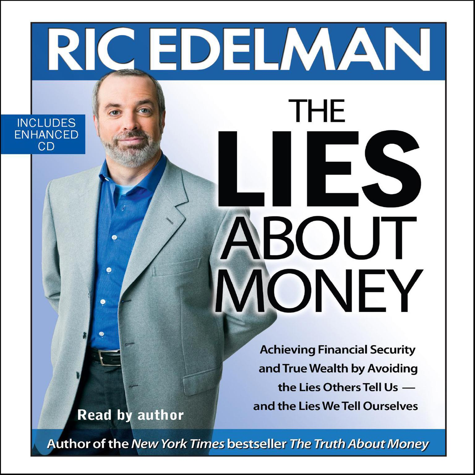 Printable The Lies About Money: Achieving Financial Security and True Wealth by Avoiding the Lies Others Tell Us-- And the Lies We Tell Ourselves Audiobook Cover Art