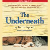 The Underneath Audiobook, by Kathi Appelt