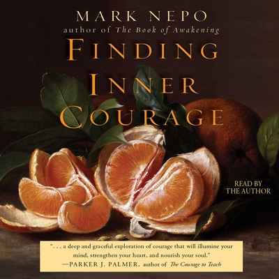 Finding Inner Courage Audiobook, by Mark Nepo