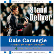 Stand and Deliver: The Dale Carnegie Method to Public Speaking, by Dale Carnegie and Associates, Inc., The Dale Carnegie Organization
