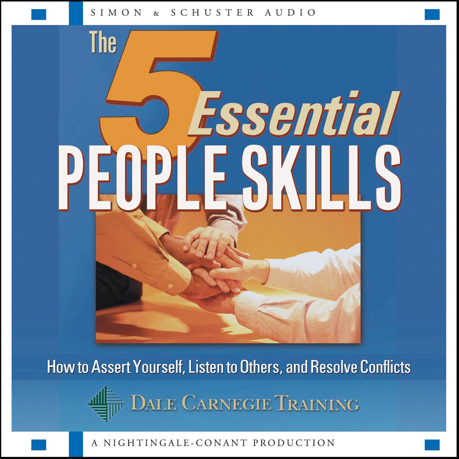 Printable The 5 Essential People Skills: How to Assert Yourself, Listen to Others, and Resolve Conflicts Audiobook Cover Art