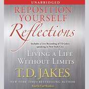 Reposition Yourself Reflections: Living a Life Without Limits, by T. D. Jakes