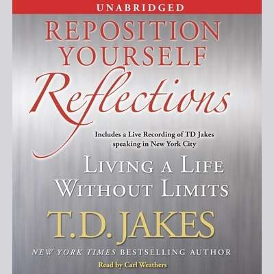 Reposition Yourself Reflections: Living a Life Without Limits Audiobook, by T. D. Jakes