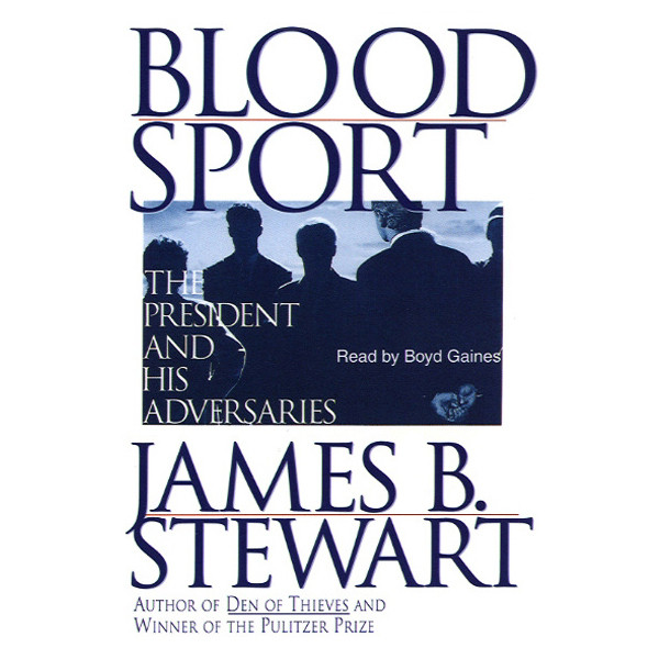 Printable Blood Sport: The President and His Adversaries Audiobook Cover Art