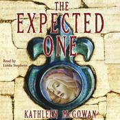 The Expected One: A Novel, by Kathleen McGowan