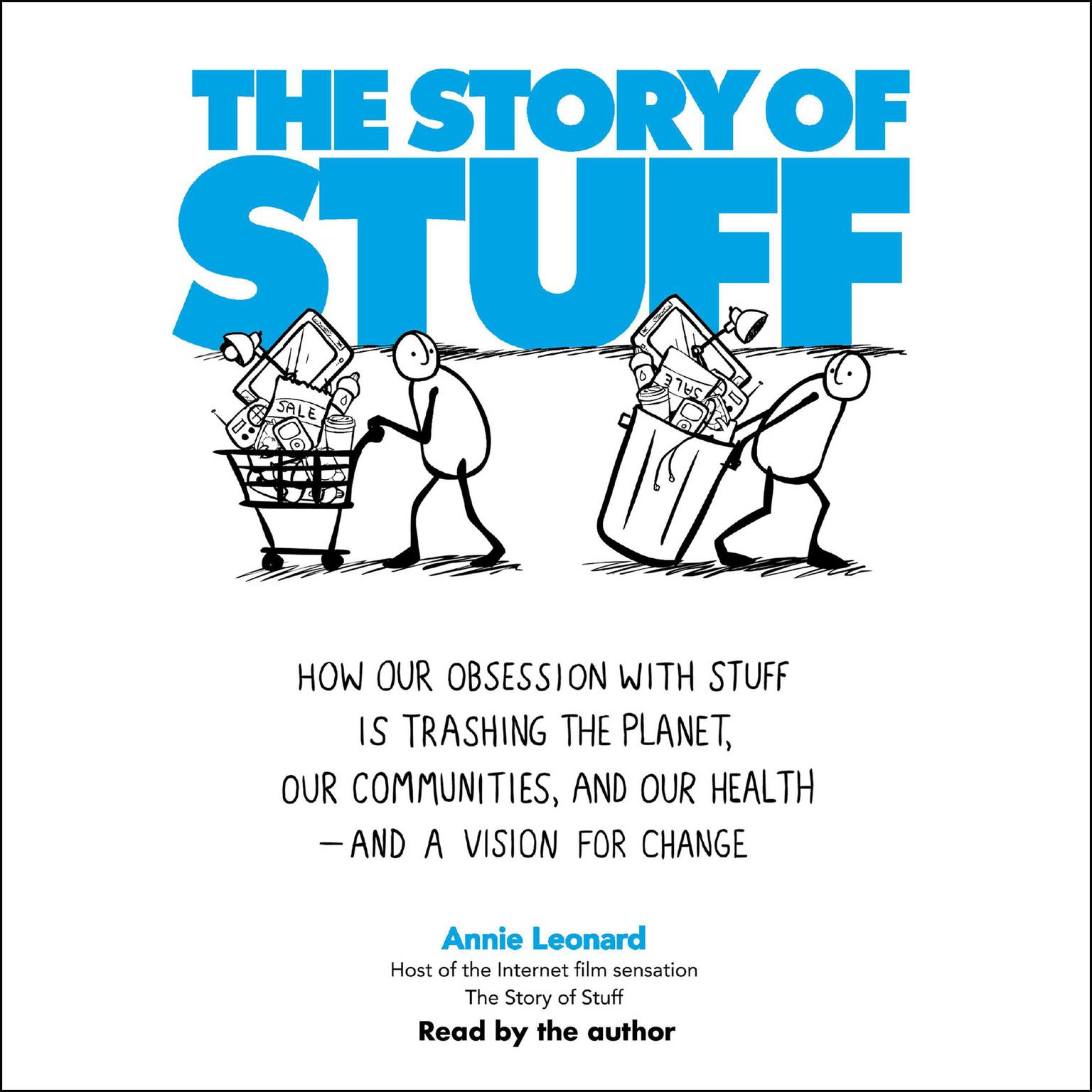 Printable The Story of Stuff: How Our Obsession with Stuff is Trashing the Planet, Our Communities, and Our Health-and a Vision for Change Audiobook Cover Art