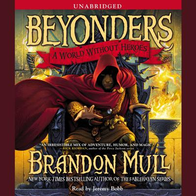 A World Without Heroes: Beyonders, Book 1 Audiobook, by Brandon Mull