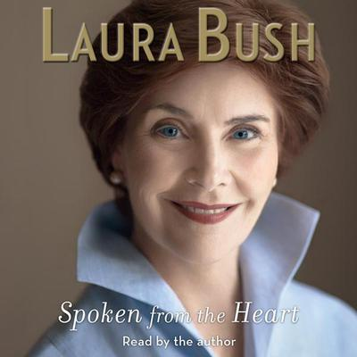 Spoken From the Heart Audiobook, by Laura Bush
