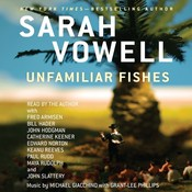 Unfamiliar Fishes, by Sarah Vowell