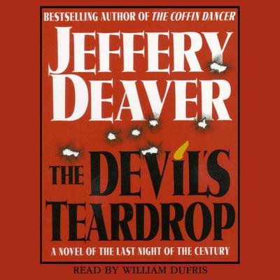 Devils Teardrop: A Novel of the Last Night of the Century Audiobook, by Jeffery Deaver