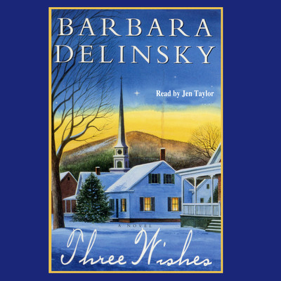 Three Wishes Audiobook, by Barbara Delinsky
