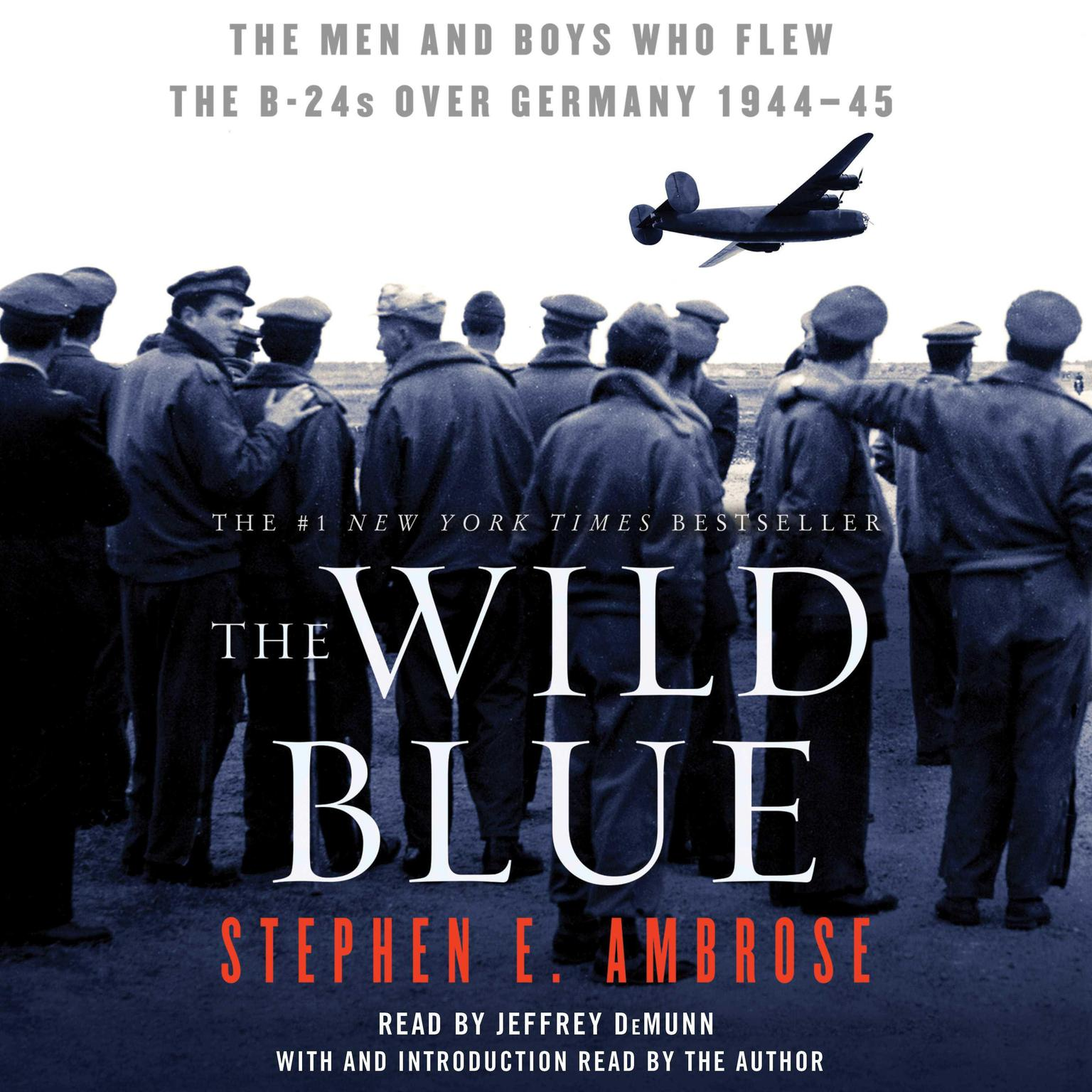 Printable The Wild Blue: The Men and Boys Who Flew the B-24s Over Germany Audiobook Cover Art