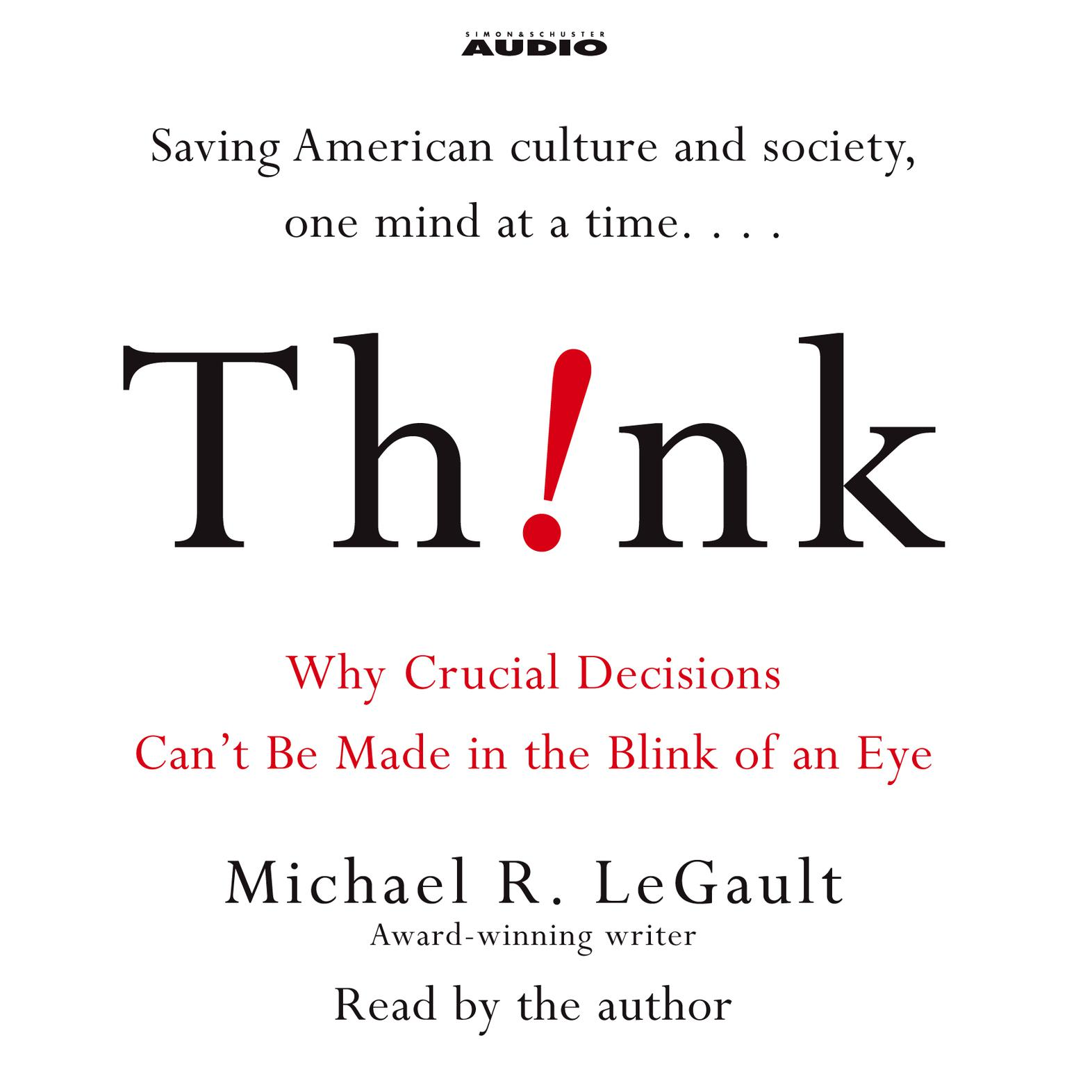 Printable Think!: Why Crucial Decisions Can't Be Made in the Blink of an Eye Audiobook Cover Art