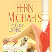 Hey, Good Looking: A Novel, by Fern Michaels