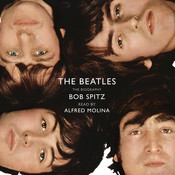 The Beatles: The Biography Audiobook, by Bob Spitz