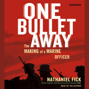 One Bullet Away: The Making of a Marine Officer, by Nathaniel Fick