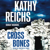 Cross Bones: A Novel, by Kathy Reichs