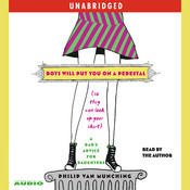 Boys Will Put You on a Pedestal (So They Can Look Up Your Skirt): A Dad's Advice for Daughters, by Philip Van Munching