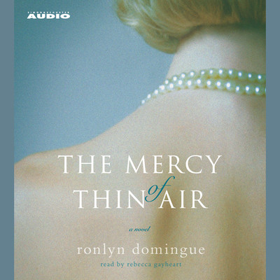 The Mercy of Thin Air: A Novel Audiobook, by Ronlyn Domingue