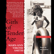 Girls of Tender Age: A Memoir, by Mary-Ann Tirone Smith