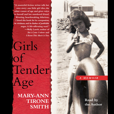 Girls of Tender Age: A Memoir Audiobook, by Mary-Ann Tirone Smith