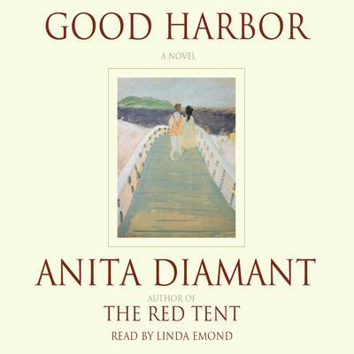 Good Harbor: A Novel Audiobook, by Anita Diamant