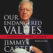 Our Endangered Values: Americas Moral Crisis Audiobook, by Jimmy Carter