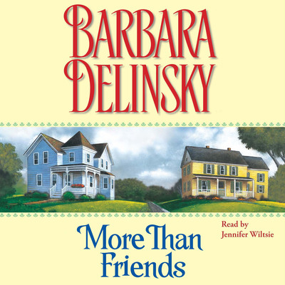 More Than Friends Audiobook, by Barbara Delinsky