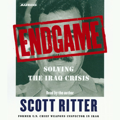 Endgame: Solving the Iraq Crisis Audiobook, by Scott Ritter