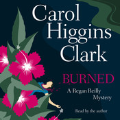 Burned: A Regan Reilly Mystery, by Carol Higgins Clark