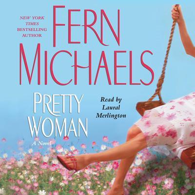 Pretty Woman: A Novel Audiobook, by Fern Michaels