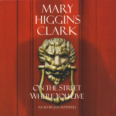 On The Street Where You Live Audiobook, by Mary Higgins Clark