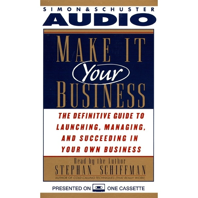 Printable Make It Your Business: The Definitive Guide to Launching, Managing, and Succeeding in Your Own Business Audiobook Cover Art