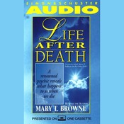 Life After Death: A Renowned Psychic Reveals What Happens to Us When We Die Audiobook, by Mary T. Browne