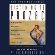 Listening to Prozac Audiobook, by Peter D. Kramer