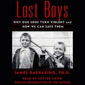Lost Boys: Why Our Sons Turn Violent and How We Can Save Them, by James Garbarino