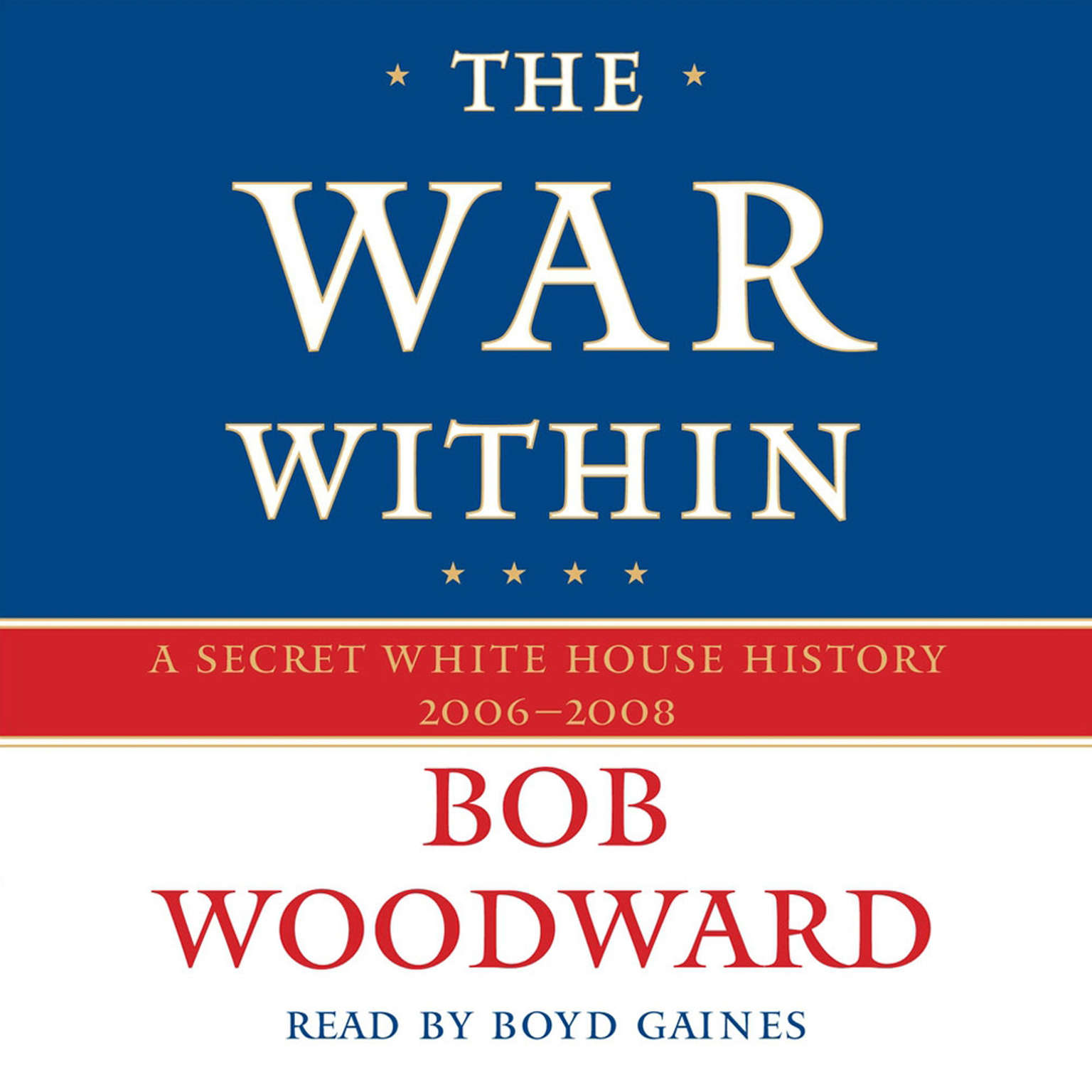 Printable The War Within: A Secret White House History 2006-2008 Audiobook Cover Art