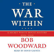 The War Within: A Secret White House History 2006-2008 Audiobook, by Bob Woodward