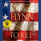 Consent to Kill: A Thriller, by Vince Flynn