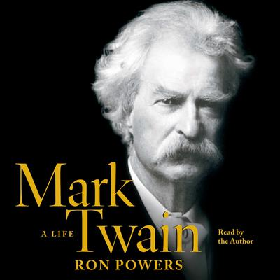 Mark Twain: A Life Audiobook, by Ron Powers
