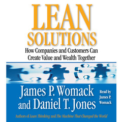 Lean Solutions: How Companies and Customers Can Create Value and Wealth Together Audiobook, by Daniel T. Jones, James P. Womack