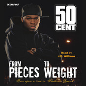 From Pieces to Weight: Once Upon a Time in Southside Queens Audiobook, by 50 Cent