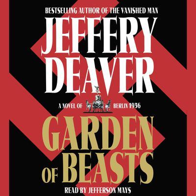 Garden of Beasts: A Novel of Berlin 1936 Audiobook, by Jeffery Deaver